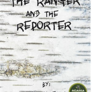 The Ranger and the Reporter by Tim Caverly