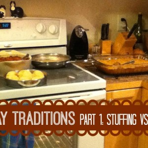 Holiday Traditions: Part 1