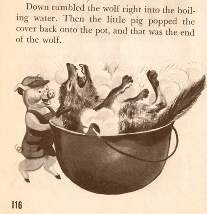 In the folktale, the two profligate pigs get eaten and the wolf is boiled to death.