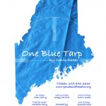 World Premiere of One Blue Tarp January 30 - February 16