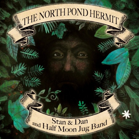 north pond hermit half moon jug band stan and dan