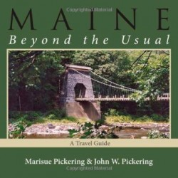 """Maine - Beyond the Usual: A Travel Guide,"" by Marisue Pickering and John W. Pickering"