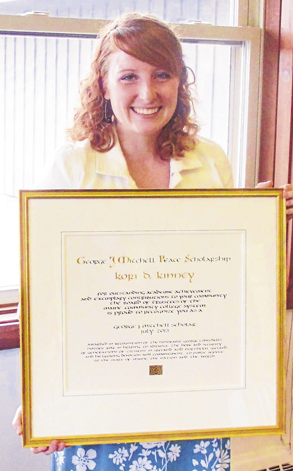Eastern Maine Community College student Kori Kinney was awarded the 2013 George J. Mitchell Peace Scholarship to attend The Cork Institute of Technology in Cork, Ireland.