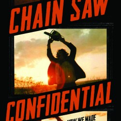 "Cover of ""Chain Saw Confidential"" by Gunnar Hansen of Maine. The book was released in 2013 by Chronicle Books."